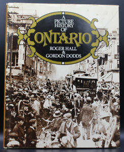 A Picture History of Ontario by Roger Hall & Gordon Dodds