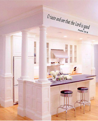O taste and see that the Lord is good Psalm 34:8  Vinyl Wall Art Sticker Decor ()