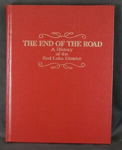 BOOK - THE END OF THE ROAD History of Red Lake District 1985