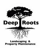 Deep Roots Landscaping, Lawn Care, Property Maintenance