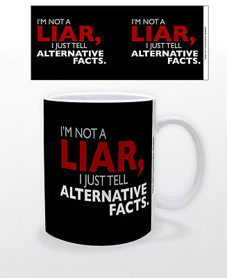 Not A Liar Alternative Facts 11 Oz Coffee Mug Politics Usa Trump Conway News Cup