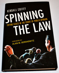 Spinning the Law: Trying Cases in the Court of Public Opinion St. John's Newfoundland image 1