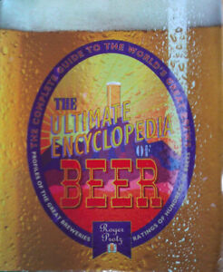 The Ultimate Encyclopedia of Beer ~ Roger Protz