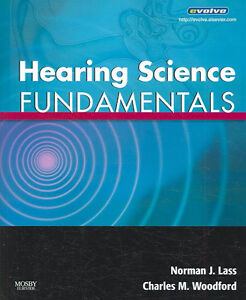 Hearing Science Fundamentals.  Book by Norman J. Lass