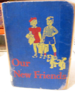 Our New Friends Dick and Jane Reader 1940s
