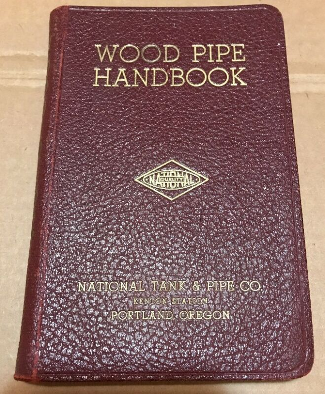 VINTAGE WOOD PIPE HANDBOOK BY NATIONAL TANK & PIPE CO 1938
