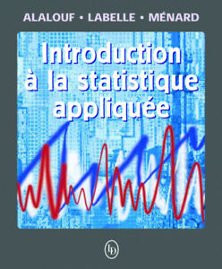 Introduction à la statistique appliquée Alalouf, Labelle, Ménard