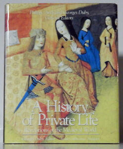 A History of Private Life: Revelations of the Medieval World.