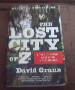 The Lost City of Z: A Tale of Deadly Obsession in the Amazon Pap