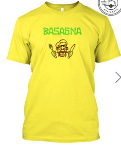 Get your Basagna T - shirt.  Custom tailored to your speci