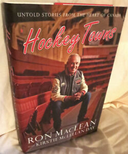 ►'Hockey Towns:Untold Stories' by Ron MacLean-Hardcover Book◄