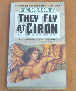 They Fly at Ciron : A Novel by Samuel R. Delany (1996, Paperback