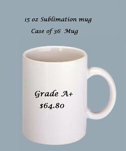15oz Grade A+ Sublimation Blank White mug