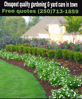 Cheapest quality gardening & yard care in town free quotes