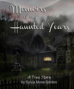 Memoirs of my Haunted Years - A True Story