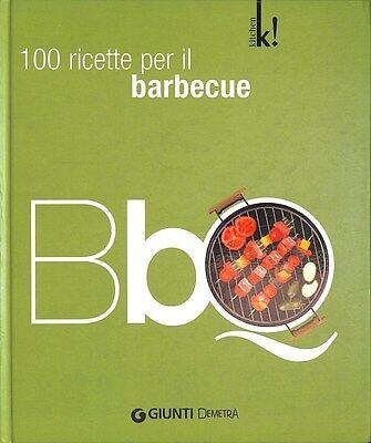 G1ZQ5CECAP BBQ 100 RICETTE PER IL BARBECUE - AA.VV. - GIUNTI DEMETRA 6036