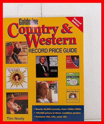 GOLDMINE COUNTRY & WESTERN RECORD PRICE GUIDE SECOND EDITION TIM NEELY ()