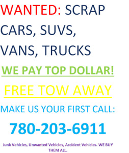 WANTED: SCRAP CARS,TRUCKS, SUVS & MORE ! WE PAY TOP DOLLAR!