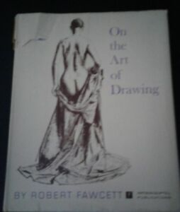 On the Art of Drawing by Robert Fawcett