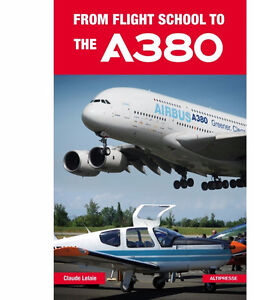 From flight school to the A380  (of interest to pilots already)
