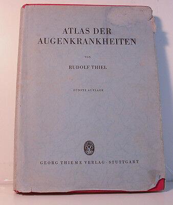 [ Nn 17] Atlas Der Augenkrankheiten Rudolf Thiel 5.AUFLAGE Thieme Publisher