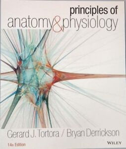 Textbook:  Principles of Anatomy and Physiology
