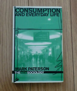 Consumption and Everyday Life: The New Sociology