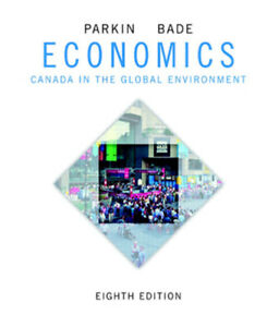 Parkin and Bade 8th ed Economics in the Global Environment NEW