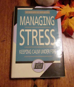 Managing Stress: Keeping Calm Under Fire (Hardcover)