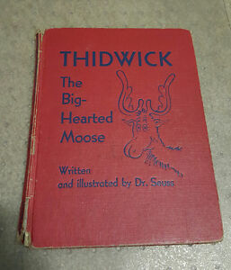 RARE THIDWICK THE BIG-HEARTED MOOSE 1ST EDITION 1948 DR. SEUSS
