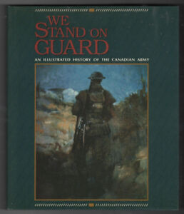 We stand on Guard - An illustrated history of the Canadian Army