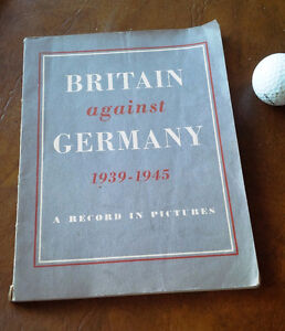 Britain against Germany 1939-1945 A Record In Pictures Kitchener / Waterloo Kitchener Area image 1