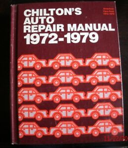 Chiltons Auto Repair Manual 1972 to 1979