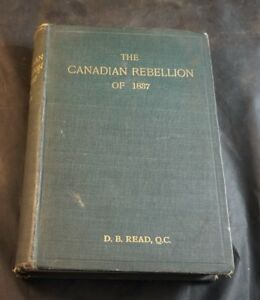BOOK The Canadian Rebellion of 1837 by D. B. Dent Published 1896