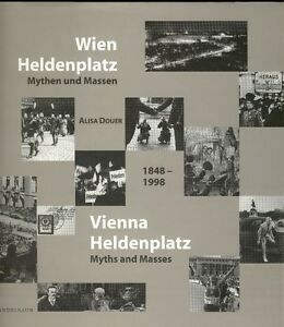 VIENNA HELDENPLATZ: Myths and Masses 1848-1998 AUSTRIA
