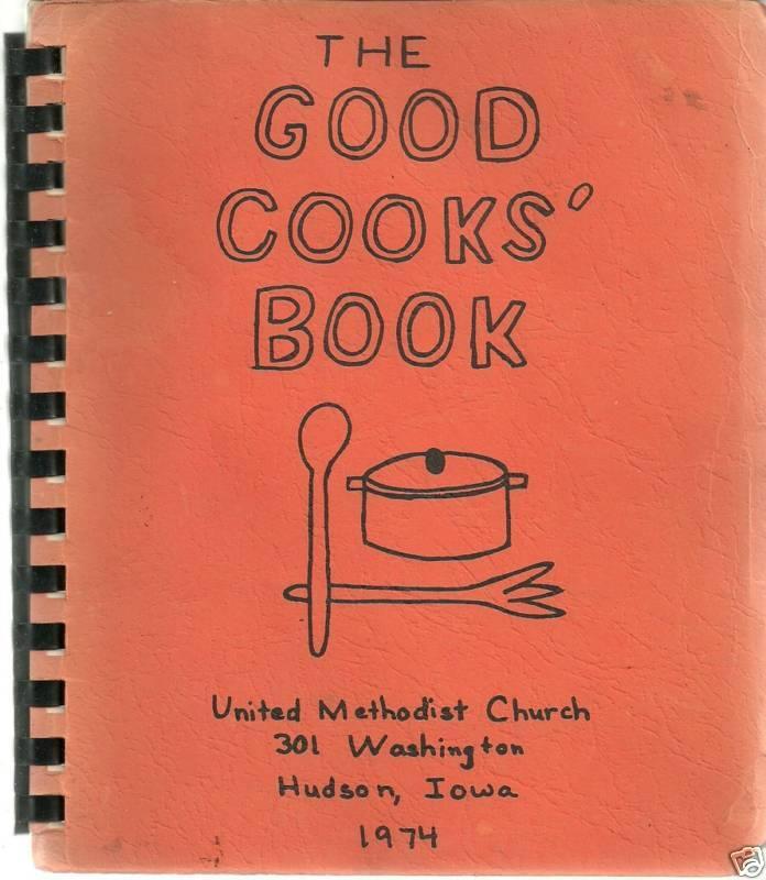 * HUDSON IA 1974 IOWA VINTAGE COMMUNITY * GOOD COOKS COOK BOOK *METHODIST CHURCH