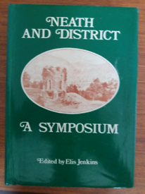 Neath History Book...Neath And District A Symposium