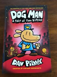 Brand New Dog Man: A Tale Of Two Kitties Hard Cover Book