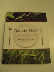 Prairie Feast:  A Writer's Journey Home for Dinner