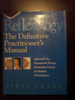 Reflexology The definitive practitioner's manual. By : Beryl Cr
