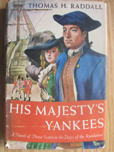 HIS MAJESTY'S YANKEES by Thomas H. Raddall - 1942