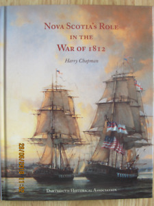 NOVA SCOTIA'S ROLE IN THE WAR OF 1812 by Harry Chapman