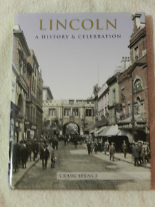 Lincoln (Cathedral) A History & Celebration by Craig Spence