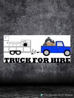 Furniture moving / garbage removal / truck for hire