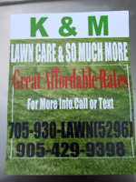 K & M Lawn Care and SO MUCH MORE