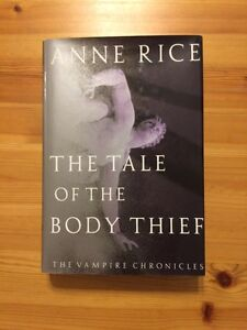 The Tale of The Body Thief The Vampire Chronicles by Anne Rice
