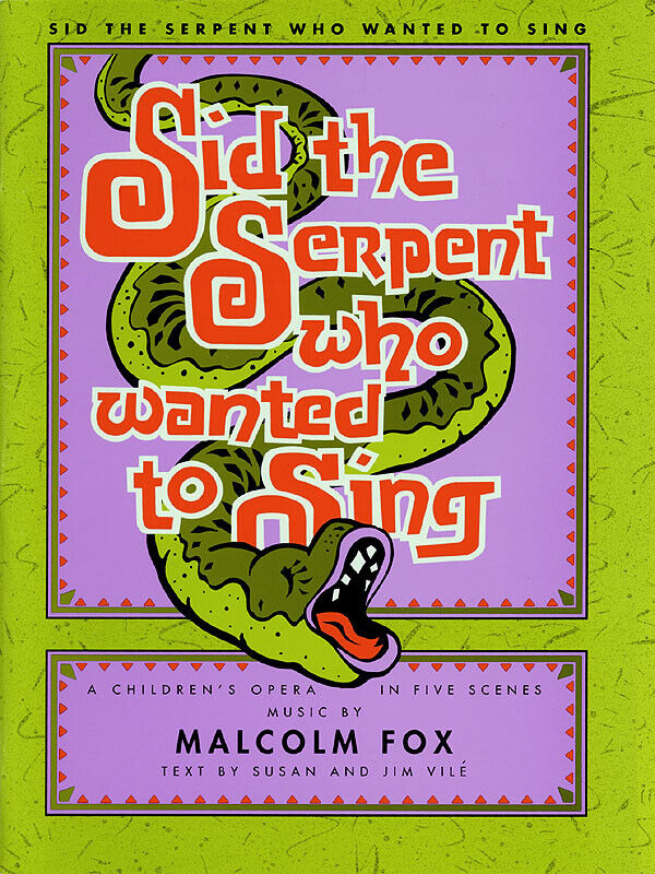 Malcolm Fox Sid The Serpent Opera for Children Vocal Score Piano Sheet Music