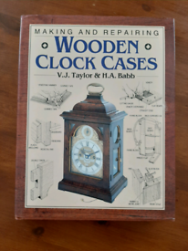 Making and Repairing Wooden Clock Cases by V.J. Taylor & H