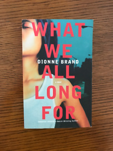 What We All Long For by Dionne Brand