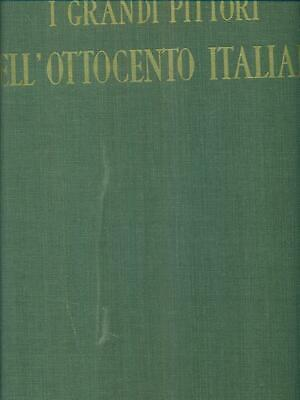 El Grandes Pintores Dell'Ochocientos Italiano Aa.vv. Aldo Martillo 1961